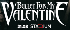 Stadium : 21 августа 2017 г. : Концерт Bullet For My Valentine